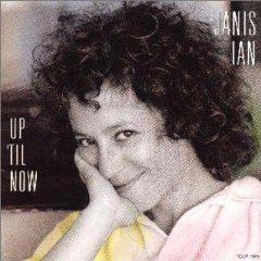 Janis Ian UP 'TIL NOW